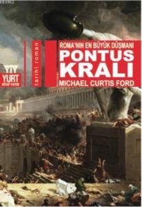Pontus Kralı; Roma'nın En Büyük Düşmanı