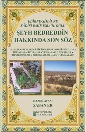 Şeyh Bedreddin Hakkında Son Söz (Ciltli); Edirne-Simavne Kadısı Emir İsra'il Oğlu