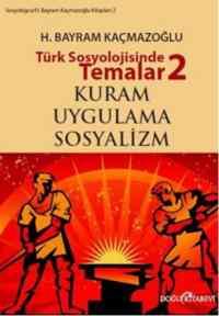 Türk Sosyolojisinde Temalar-2: Kuram- Uygulama- Sosyalizm