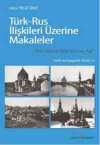 Türk- Rus İlişkileri Üzerine Makaleler