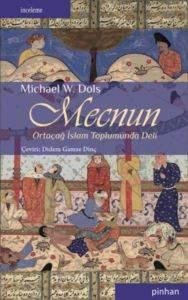 Mecnun Ortaçağ İslam Toplumunda Deli