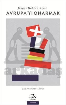 Jürgen Habermas İle Avrupa'yı Onarmak