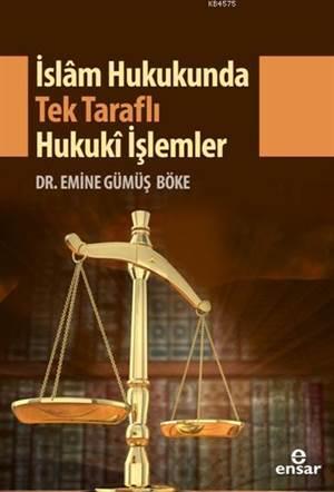 Islam Hukukunda Tek Tarafli Hukuki Islemler