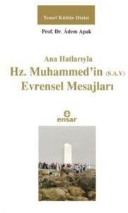 Ana Hatlarıyla Hz. Muhammedin (S.A.V) Evrensel Mesajları