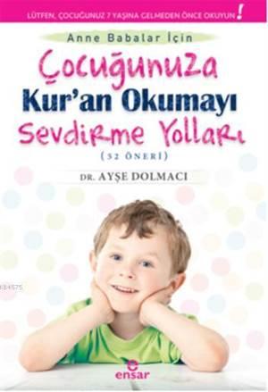 Çocuğunuza Kur'an Okumayı Sevdirme Yolları (52 Öneri)