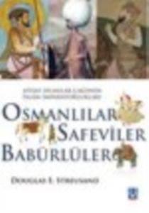 Ateşli Silahlar Çağında İslam İmparatorlukları - Osmanlılar, Safeviler, Babürlüler