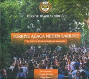 Türkiye Ağaca Neden Sarıldı