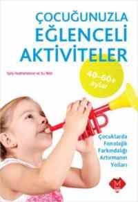 Çocuğunuzla Eğlenceli Aktiviteler 40-60 ay