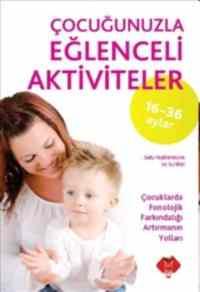 Çocuğunuzla Eğlenceli Aktiviteler 16-36 Ay