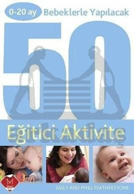 0-20 Bebeklerle Yapılacak 50 Eğitici Aktivite