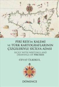 Piri Reisin Kalemi Ve Türk Kartoğraflarının Çizgileriyle Sicilya Adası