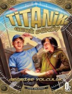 Titanik'e Geri Dönüş; 4'Lü Serinin 1. Kitabı