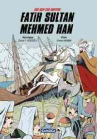 Çağ Açıp Çağ Kapayan Fatih Sultan Mehmed Han