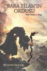 Bara Tilan'ın Ordusu Eolin Destanı 1.Kitap