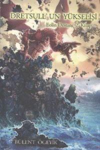 Dretsull'un Yükselişi Eolin Destanı 2.Kitap
