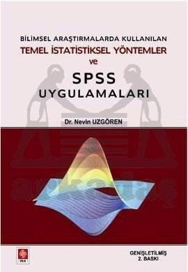 Bilimsel Araştırmalarda Kullanılan Temel İstatistiksel Yöntemler ve SPSS Uygulamaları