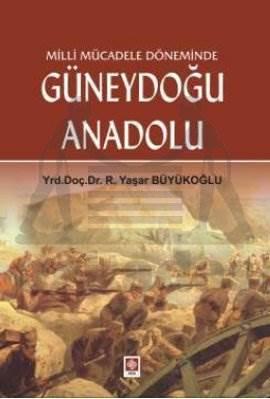 Milli Mücadele Döneminde Güneydoğu Anadolu