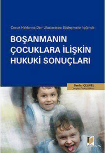 Bosanmanin Çocuklara Iliskin Hukuki Sonuçlari; Çocuk Haklarina Dair Uluslararasi Sözlesmeler Isiginda