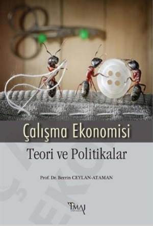 Çalisma Ekonomisi - Teori ve Politikalar
