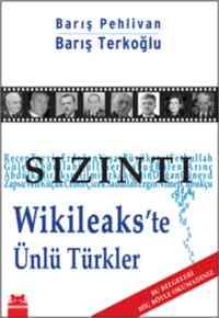 Sızıntı (Wikileaks'te Ünlü Türkler)