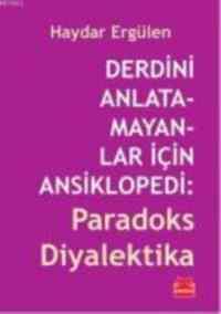 Derdini Anlatamayanlar için Ansiklopedi: Paradoks Diyalektika