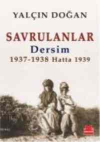 Savrulanlar Dersim 1937-38 Hatta 1939