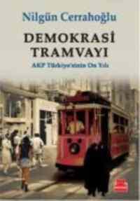 Demokrasi Tramvayı: AKP Türkiyesinin On Yılı