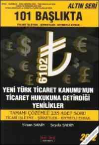 101 Başlıkta Yeni Türk Ticaret Kanunu'nun Ticaret Hukukuna Getirdiği Yenilikler