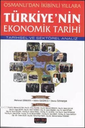 Osmanlıdan İkibinli Yıllara Türkiyenin Ekonomi Tarihi