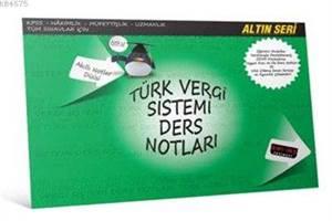 Türk Vergi Sistemi Ders Notları Altın Seri