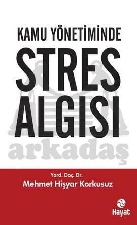 Kamu Yönetiminde Stres Algısı