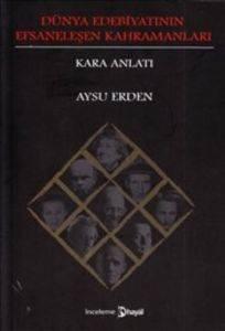 Dünya Edebiyatının Efsaneleşen Kahramanları : Kara Anlatı