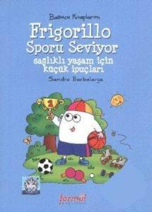 Başucu Kitaplarım: Frigorillo Sporu Seviyor