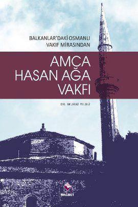 Hasan Ağa Vakfı & Balkanlardaki Osmanlı Vakıf Mirasından