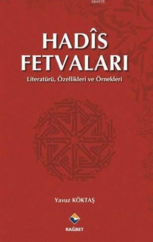 Hadîs Fetvalari; Literatürü, Özellikleri ve Örnekleri