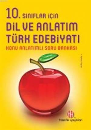 Hazırlık 10.Sınıf Dil ve Anlatım Türk Edebiyatı Konu Anlatımlı Soru Bankası