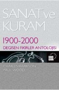 Sanat ve Kuram (Art in Theory 1900-2000 an anthology of changing ideas)