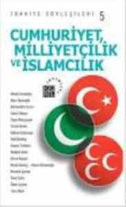 Cumhuriyet,Milliyetçilik Ve İslamcılık