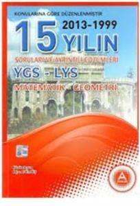 A Yayınları 15 Yılın YGS LYS Matematik-Geometri Çıkmış Soruları ve Çözümleri (2001-2015)