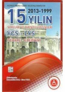 15 Yıl YGS LYS Türkçe- Edebiyat Çıkmış Sorular ve Çözümleri