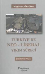 Türkiye'de Neo Liberal Yıkım Süreci