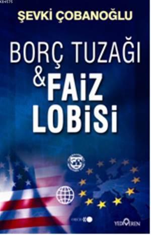 Borç Tuzagi & Faiz Lobisi