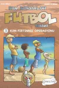 Kum Korsanları Futbol Takımı 3-Kum Fırtınası Operasyonu