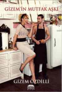 Gizem'in Mutfak Aşkı