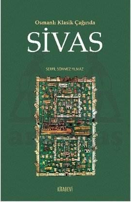 Osmanlı Klasik Çağında Sivas