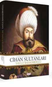 Osman Gazi'den Sultan Vahdettin'e Cihan Sultanları
