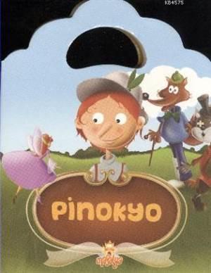 Pinokyo; (Minik Çantalı Masallar)