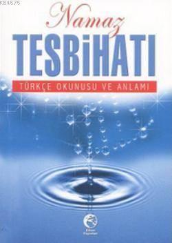 Namaz Tesbihatı Cep Boy; Türkçe Okunuşu ve Anlamı