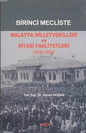 Birinci Mecliste Malatya Milletvekilleri Ve Siyasi Faaliyetleri; (1920 - 1923)