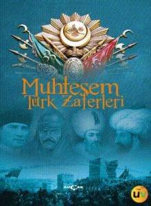 Muhteşem Türk Zaferleri